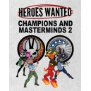 Champions and Masterminds 2: Heroes Wanted