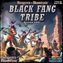 Black Fang Tribe Mission Pack: Shadows of Brimstone