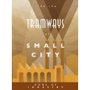 The Industry of Small City: Tramways