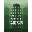 The Residence of Small City: Tramways