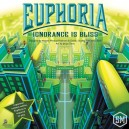 Ignorance Is Bliss - Euphoria: Build a Better Dystopia (2nd ed.)