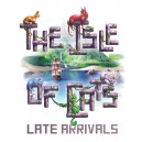 Late Arrivals: The Isle of Cats