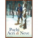 Pochi acri di neve (A few acres of snow) ITA