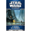 It Binds All Things - Star Wars: The Card Game