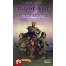 In Tales of Old: Darkest Night