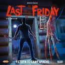 Ritorno a Camp Apache: The Last Friday